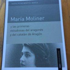 Libros de segunda mano: MARIA MOLINER Y LAS PRIMERAS ESTUDIOSAS DEL ARAGONES Y DEL CATALAN DE ARAGON ,MARIA BENITEZ MARCO. Lote 221229465