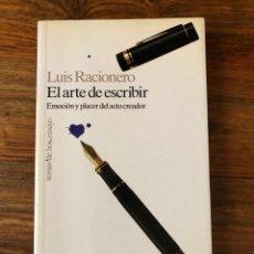 Libros de segunda mano: EL ARTE DE ESCRIBIR. EMOCIÓN Y PLACER DEL ACTO CREADOR. LUIS RACIONERO. EDITAS TEMAS DE HOY. Lote 221307745