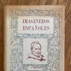 Libros de segunda mano: IMAGINEROS ESPAÑOLES - JOAQUIN PLA CARGOL - TAPA DURA Y SOBRECUBIERTA - 1ª EDICION 1945 - ILUSTRADO. Lote 221543987