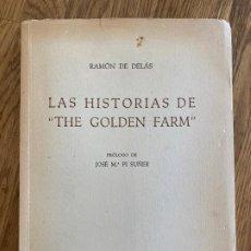 Libros de segunda mano: LAS HISTORIAS DE THE GOLDEN FARM - RAMON DE DELAS - PROLOGO JOSE Mª PI SUÑER - 1963. Lote 221544916