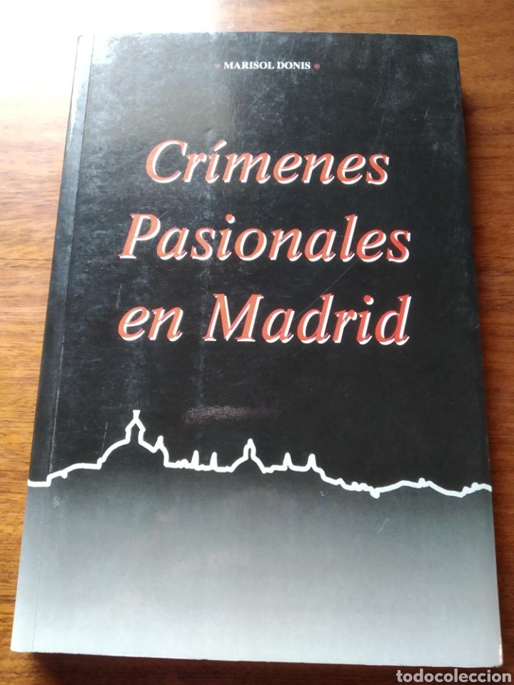 CRÍMENES PASIONALES DE MADRID. MARISOL DONIS. (Libros de Segunda Mano (posteriores a 1936) - Literatura - Ensayo)