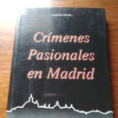 Libros de segunda mano: CRÍMENES PASIONALES DE MADRID. MARISOL DONIS.. Lote 221769487