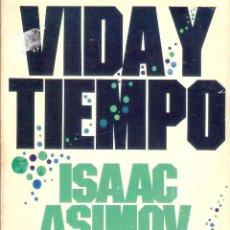 Libros de segunda mano: VIDA Y TIEMPO - ISAAC ASIMOV. Lote 221832876