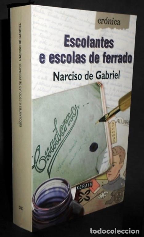 ESCOLANTES E ESCOLAS DE FERRADO. NARCISO DE GABRIEL. EDICIONS XERAIS DE GALICIA 2001. COMO NUEVO. (Libros de Segunda Mano (posteriores a 1936) - Literatura - Ensayo)