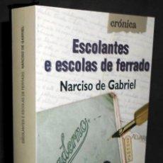 Libros de segunda mano: ESCOLANTES E ESCOLAS DE FERRADO. NARCISO DE GABRIEL. EDICIONS XERAIS DE GALICIA 2001. COMO NUEVO.. Lote 222165791
