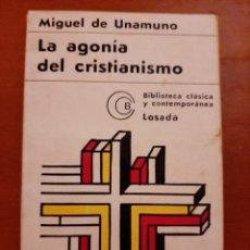 Libros de segunda mano: LA AGONÍA DEL CRISTIANISMO. MIGUEL DE UNAMUNO. LOSADA. 1969. Lote 222214263