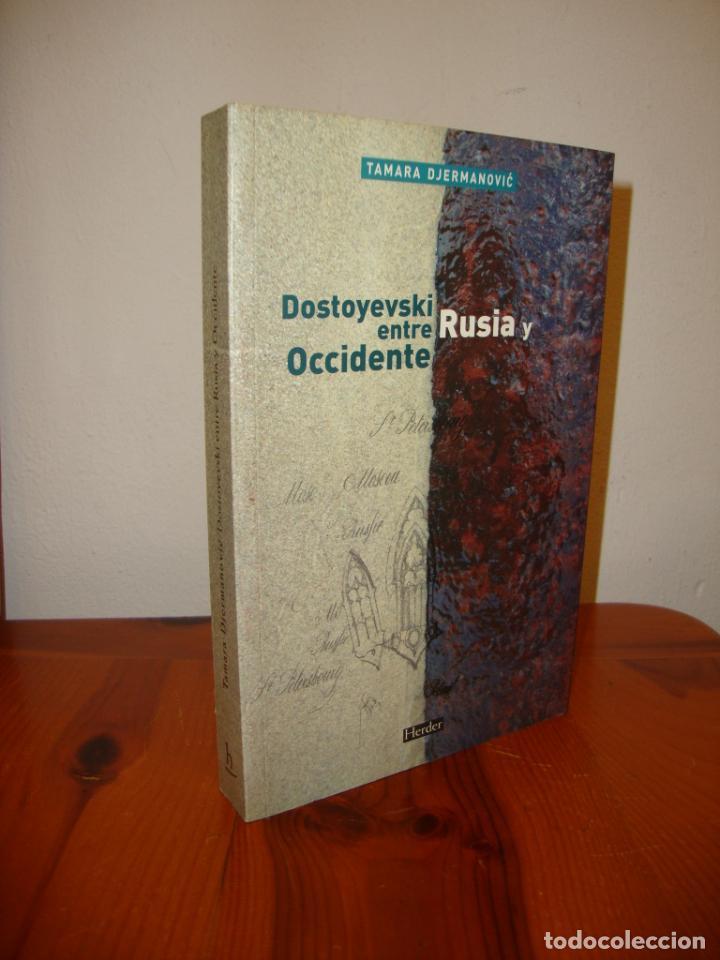 DOSTOYEVSKI ENTRE RUSIA Y OCCIDENTE - TAMARA DJERMANOVIC - HERDER, MUY BUEN ESTADO (Libros de Segunda Mano (posteriores a 1936) - Literatura - Ensayo)