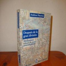 Libros de segunda mano: DESPUÉS DE LA GRAN DIVISIÓN - ANDREAS HUYSSEN - ADRIANA HIDALGO, MUY BUEN ESTADO. Lote 222291860