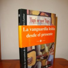 Libros de segunda mano: TUPÍ OR NOT TUPÍ - SONIA MATTALIA - EL OTRO EL MISMO, MUY BUEN ESTADO, RARO. Lote 222292121