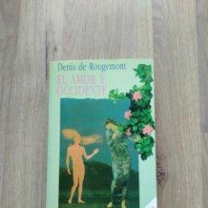 Libros de segunda mano: EL AMOR Y OCCIDENTE. DENIS DE ROUGEMONT.. Lote 222300523