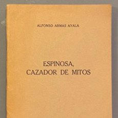 Libros de segunda mano: ALFONSO ARMAS AYALA. ESPINOSA CAZADOR DE MITOS. Lote 222441685