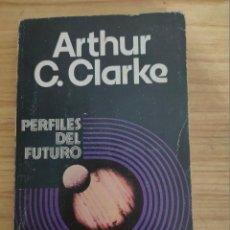 Libros de segunda mano: PERFILES DEL FUTURO (ARTHUR C. CLARKE). Lote 222513112