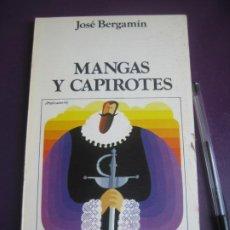 Libros de segunda mano: MANGAS Y CAPIROTES - JOSE BERGAMIN - EDICIONES DEL CENTRO 1974 - LANDSBERG - UNAMUNO. Lote 222613637
