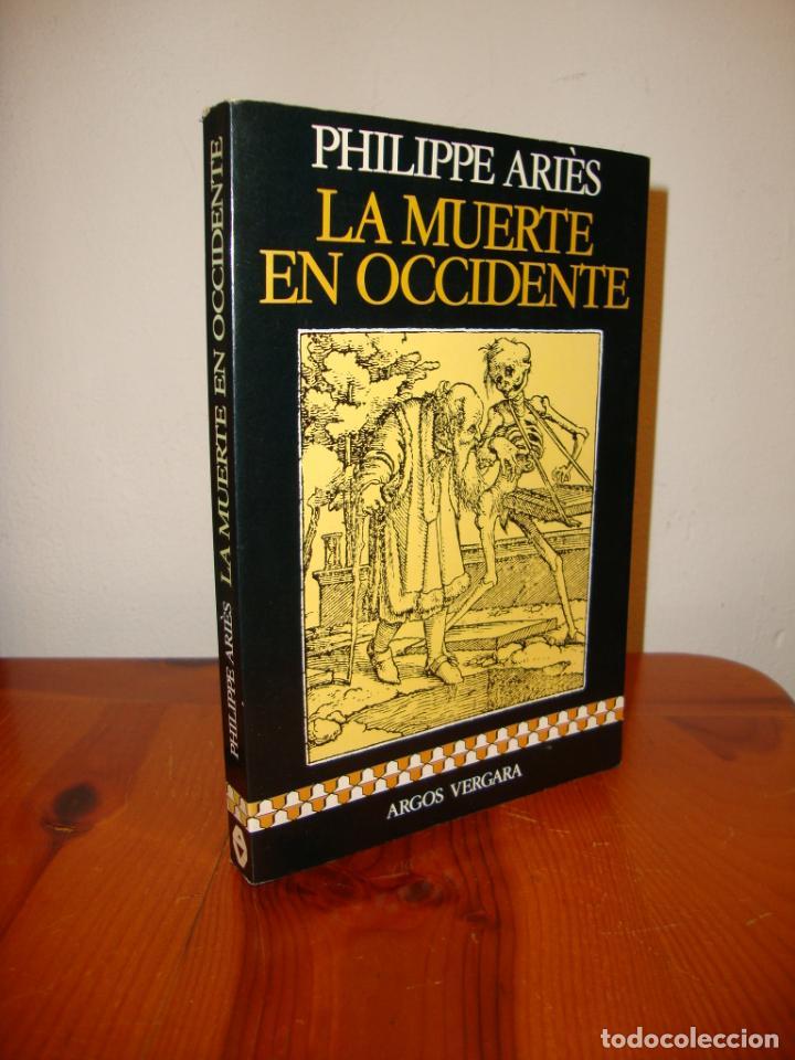 LA MUERTE EN OCCIDENTE - PHILIPPE ARIÈS - ARGOS VERGARA (Libros de Segunda Mano (posteriores a 1936) - Literatura - Ensayo)