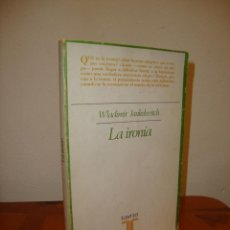 Libros de segunda mano: LA IRONÍA - WLADIMIR JANKELEVITCH - EDICIONES TAURUS. Lote 222616590