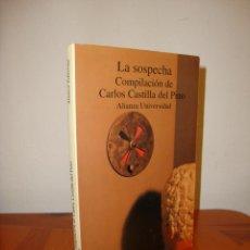 Libros de segunda mano: LA SOSPECHA - CARLOS CASTILLA DEL PINO (COMP.) - ALIANZA, MUY BUEN ESTADO. Lote 222616611