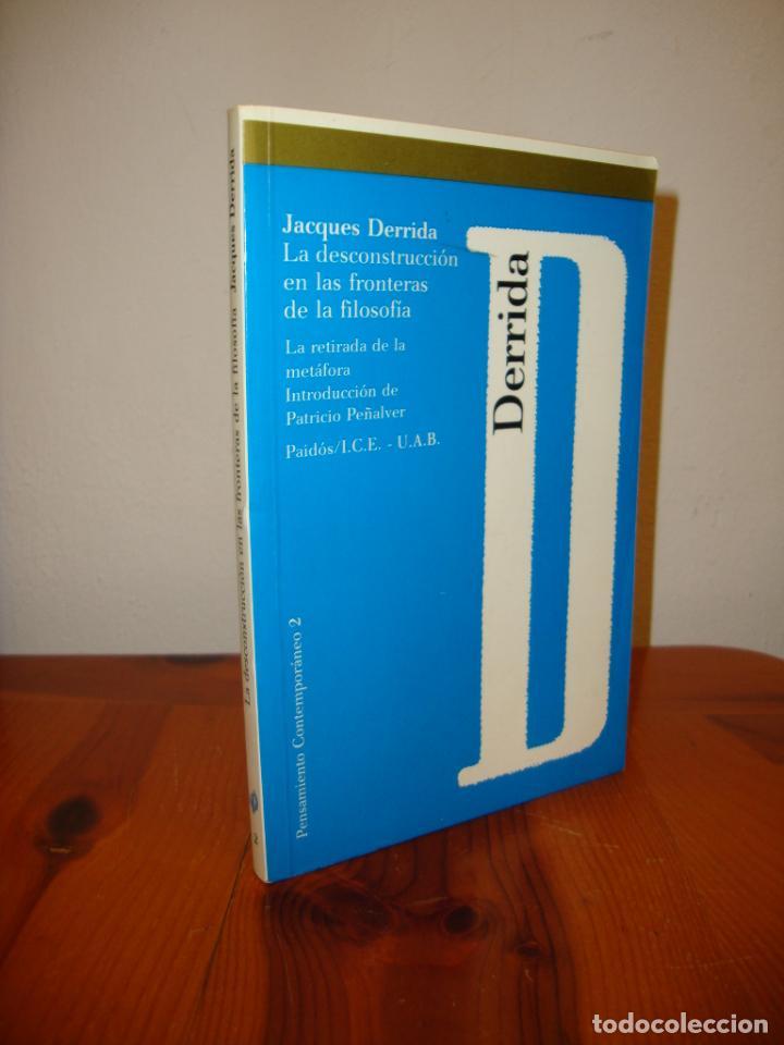 LA DECONSTRUCCIÓN EN LAS FRONTERAS DE LA FILOSOFÍA - JACQUES DERRIDA - PAIDÓS, MUY BUEN ESTADO (Libros de Segunda Mano (posteriores a 1936) - Literatura - Ensayo)
