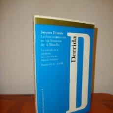 Libros de segunda mano: LA DECONSTRUCCIÓN EN LAS FRONTERAS DE LA FILOSOFÍA - JACQUES DERRIDA - PAIDÓS, MUY BUEN ESTADO. Lote 222616628