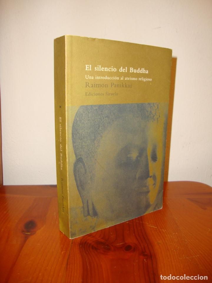 EL SILENCIO DEL BUDDHA. UNA INTRODUCCIÓN AL ATEÍSMO RELIGIOSO - RAIMON PANIKKAR - SIRUELA (Libros de Segunda Mano (posteriores a 1936) - Literatura - Ensayo)