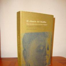 Libros de segunda mano: EL SILENCIO DEL BUDDHA. UNA INTRODUCCIÓN AL ATEÍSMO RELIGIOSO - RAIMON PANIKKAR - SIRUELA. Lote 222617076
