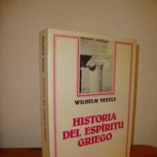 Libros de segunda mano: HISTORIA DEL ESPÍRITU GRIEGO - WILHELM NESTLE - ARIEL. Lote 222617126