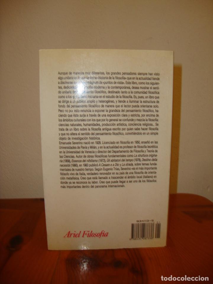 Libros de segunda mano: LA FILOSOFÍA ANTIGUA - EMANUELE SEVERINO - ARIEL FILOSOFÍA - MUY BUEN ESTADO - Foto 3 - 222617156