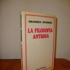 Libros de segunda mano: LA FILOSOFÍA ANTIGUA - EMANUELE SEVERINO - ARIEL FILOSOFÍA - MUY BUEN ESTADO. Lote 222617156