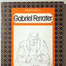 Libros de segunda mano: FERRATER, GABRIEL - SOBRE LITERATURA - EDICIONS 62 1979 - 1ª EDICIÓ. Lote 222672033