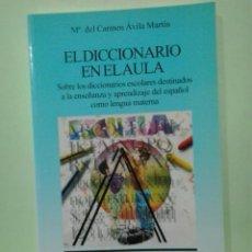 Libros de segunda mano: LMV - EL DICCIONARIO EN EL AULA. Mª DEL CARMEN ÁVILA MARTÍN. Lote 222674966