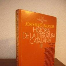 Libros de segunda mano: JORDI RUBIÓ I BALAGUER: HISTÒRIA DE LA LITERATURA CATALANA, II (PAM, 1985) TAPA DURA. Lote 222682825