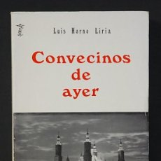 Libros de segunda mano: LUIS HORNO LIRIA. CONVECINOS DE AYER. DIPUTACION PROVINCIAL DE ZARAGOZA. 1978. Lote 222685507