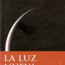 Libros de segunda mano: LUIS MORA, VICENTE - LA LUZ NUEVA. SINGULARIDADES EN LA NARRATIVA ESPAÑOLA ACTUAL. Lote 222731990