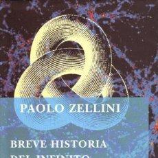 Libros de segunda mano: BREVE HISTORIA DEL INFINITO - PAOLO ZELLINI - SIRUELA - 2004 - RÚSTICA SOLAPAS - 233 PAGS. Lote 222815156