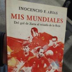 Libros de segunda mano: MIS MUNDIALES INOCENCIO F ARIAS PLAZA Y JANES 491 PÁGINAS. Lote 222824438