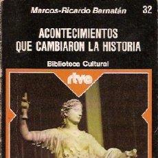 Libros de segunda mano: BARNATÁN, MARCOS RICARDO - ACONTECIMIENTOS QUE CAMBIARON LA HISTORIA. Lote 222826586
