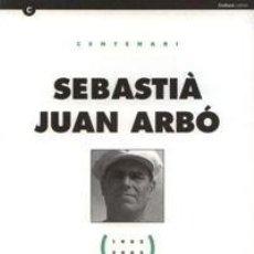 Libros de segunda mano: CENTENARI SEBASTIÀ JUAN ARBÓ 1902 2002 IMPECABLE INSTITUCIÓ DE LES LLETRES CATALANES. Lote 222828308