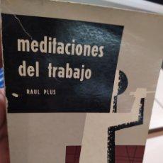 Libros de segunda mano: MEDITACIONES DEL TRABAJO PAUL PLUS MENSAJERO 1963. Lote 222832980
