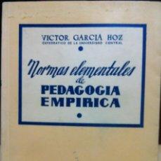 Libros de segunda mano: NORMAS ELEMENTALES DE PEDAGOGÍA EMPÍRICA. VICTOR GARCÍA HOZ. MADRID 1946 1ª EDICIÓN. Lote 222922272