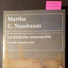 Libros de segunda mano: LA TRADICIÓN COSMOPOLITA - MARTA C. NUSSBAUM. Lote 222928462