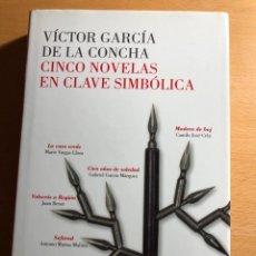 Libros de segunda mano: CINCO NOVELAS EN CLAVE SIMBÓLICA. VÍCTOR GARCIA DE LA CONCHA. ALFAGUARA.. Lote 222943302