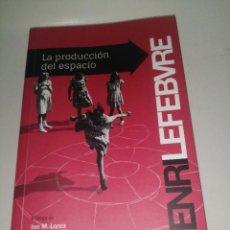 Libros de segunda mano: HENRI LEFEVRE , LA PRODUCCIÓN DEL ESPACIO. Lote 222949102