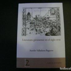 Libros de segunda mano: LITERATURA GIENNENSE EN EL SIGLO XVII. AURELIO VALLADARES REGUERO. JAÉN EN EL BOLSILLO. Lote 222994736