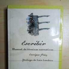 Libros de segunda mano: ESCRIBIR. MANUAL DE TÉCNICAS NARRATIVAS - ENRIQUE PÁEZ - SM - 2001.. Lote 223141311