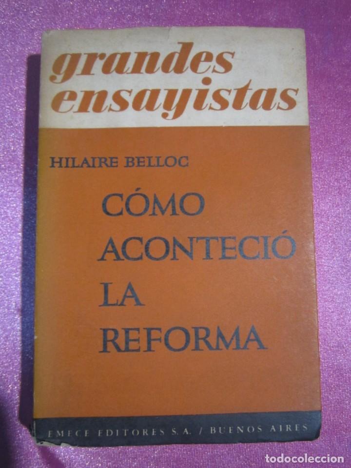 COMO ACONTECIO LA REFORMA HILAIRE BELLOC EMECE BUENOS AIRES 1951 (Libros de Segunda Mano (posteriores a 1936) - Literatura - Ensayo)