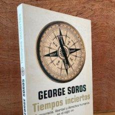 Livres d'occasion: TIEMPOS INCIERTOS - GEORGE SOROS - DEBATE - GCH1. Lote 223891425
