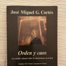 Libros de segunda mano: JOSÉ MIGUEL G. CORTÉS: ORDEN Y CAOS, ANAGRAMA 1997. COMO NUEVO. Lote 224360427