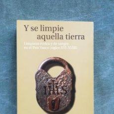 Libros de segunda mano: Y SE LIMPIE AQUELLA TIERRA - LIMPIEZA ÉTNICA Y DE SANGRE EN EL PAÍS VASCO - MIKEL AZURMENDI. Lote 224519411