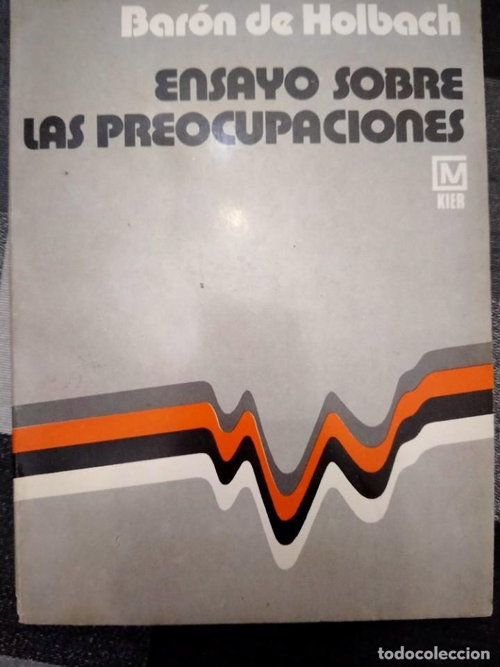ENSAYO SOBRE LAS PREOCUPACIONES - BARÓN DE HOLBACH . ED KIER - BUENOS AIRES - 1979 (Libros de Segunda Mano (posteriores a 1936) - Literatura - Ensayo)