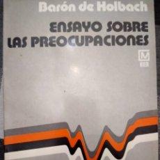 Libros de segunda mano: ENSAYO SOBRE LAS PREOCUPACIONES - BARÓN DE HOLBACH . ED KIER - BUENOS AIRES - 1979. Lote 225072778