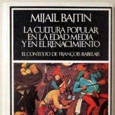Libros de segunda mano: BAJTIN, MIJAIL - LA CULTURA POPULAR EN LA EDAD MEDIA Y EN EL RENACIMIENTO. EL CONTEXTO DE FRANÇOIS R. Lote 225090140